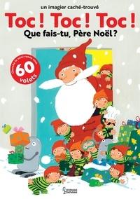 Fani Marceau et Claire Le Grand - Toc ! Toc ! Toc ! Que fais-tu Père Noël ?.