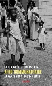 Fania Noël-Thomassaint - Afro-communautaire - Appartenir à nous-mêmes.