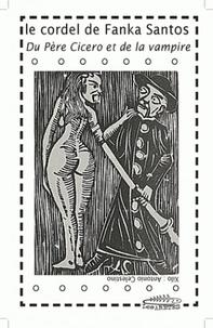 Fanka Santos - Le cordel de Fanka Santos - Du père Cicero et de la vampire.