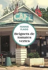 Fannie Flagg - Beignets de tomates vertes.