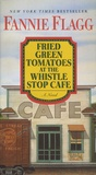 Fannie Flagg - Fried Green Tomatoes at the Whistle Stop Cafe.