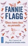 Fannie Flagg - Nous irons tous au paradis.