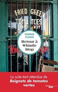 Fannie Flagg - Retour à Whistle Stop.