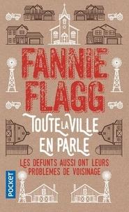 Fannie Flagg - Toute la ville en parle.