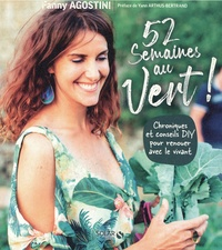 Fanny Agostini - 52 semaines au vert - Chroniques et conseils DIY pour renouer avec le vivant.