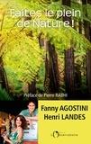Fanny Agostini et Henri Landes - Faites le plein de nature !.