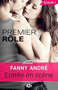Fanny André - Entrée en scène - Premier rôle - Épisode 1 - Premier rôle, T1.