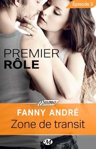 Fanny André - Zone de transit - Premier rôle - Épisode 3 - Premier rôle, T1.