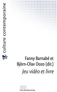 Fanny Barnabé et Björn-Olav Dozo - Jeu vidéo et livre.