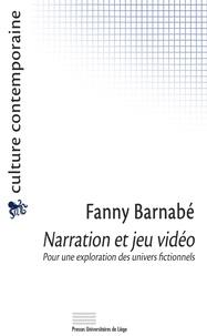 Fanny Barnabé - Narration et jeu vidéo - Pour une exploration des univers fictionnels.