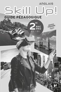 Fanny Bascou et Joanna Herter - Anglais 2de Bac Pro A2-B1 Skill Up! - Guide pédagogique.