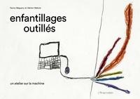 Fanny Béguery et Adrien Malcor - Enfantillages outillés - Un atelier sur la machine.
