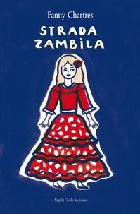 Fanny Chartres - Strada Zambila.