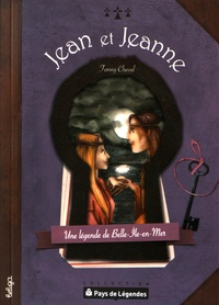 Jean et Jeanne- Une légende de Belle-Ile-en-Mer - Fanny Cheval |