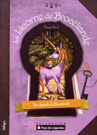 Fanny Cheval - La licorne de Brocéliande - Une légende de Brocéliande.