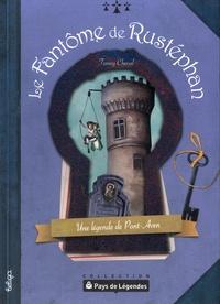 Fanny Cheval - Le fantôme de Rustéphan - Une légende de Pont-Aven.