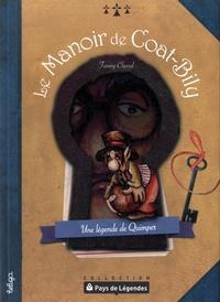 Fanny Cheval - Le manoir de Coat-Bily - Une légende de Quimper.