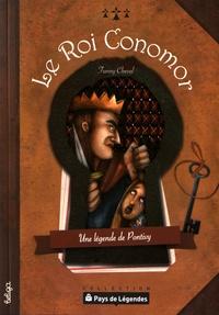 Fanny Cheval - Le Roi Conomor - Une légende de Pontivy.