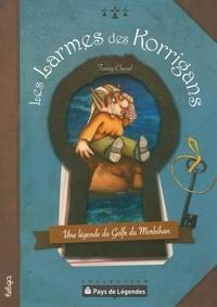 Fanny Cheval - Les larmes des korrigans - Une légende du Golfe du Morbihan.