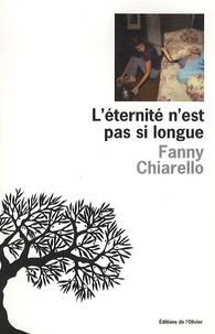 Fanny Chiarello - L'éternité n'est pas si longue.