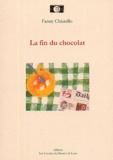 Fanny Chiarello - La fin du chocolat.