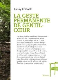 Fanny Chiarello - La geste permanente de Gentil-Coeur.