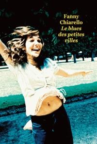 Fanny Chiarello - Le blues des petites villes.