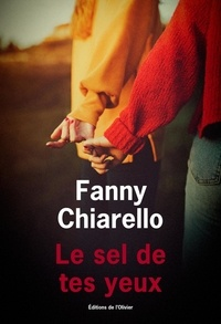 Télécharger l'ebook pour kindle pc Le sel de tes yeux 9782823615975 par Fanny Chiarello