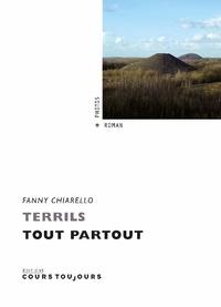 Fanny Chiarello - Terrils tout partout.