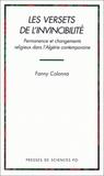 Fanny Colonna - Les versets de l'invincibilité - Permanence et changements religieux dans l'Algérie contemporaine.