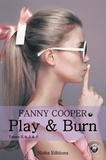 Fanny Cooper - Play and Burn - Tomes 3 à 6.