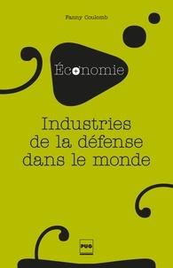 Fanny Coulomb - Industries de la défense dans le monde.