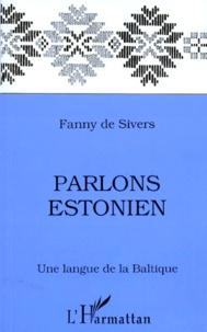 Fanny de Sivers - Parlons estonien - Une langue de la Baltique.