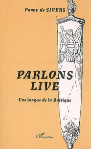 Fanny de Sivers - Parlons live. - Une langue de la Baltique.