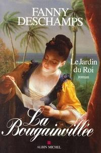 Fanny Deschamps et Fanny Deschamps - La Bougainvillée - tome 1 - Le Jardin du Roi.