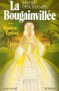 Fanny Deschamps et Fanny Deschamps - La Bougainvillée - tome 2 - Quatre-Épices.