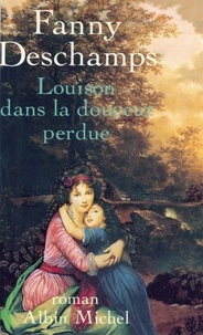 Fanny Deschamps et Fanny Deschamps - Louison dans la douceur perdue.