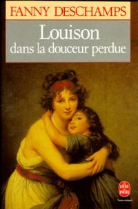 Fanny Deschamps - Louison dans la douceur perdue.