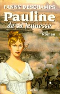 Fanny Deschamps - Pauline de sa jeunesse.