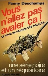 Fanny Deschamps et Fanny Deschamps - Vous n'allez pas avaler ça - Tour de France des pollués.