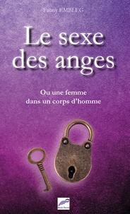 Livres pdf gratuits téléchargeables Le sexe des anges DJVU FB2 CHM en francais par Fanny Embleg 9782379440441