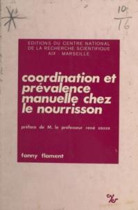 Fanny Flament et René Zazzo - Coordination et prévalence manuelle chez le nourrisson.