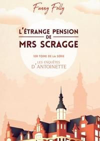 Fanny Folly - L'étrange pension de Mrs Scragge.