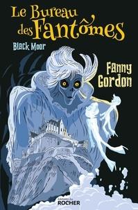 Fanny Gordon - Le bureau des fantômes Tome 1 : Black Moor.