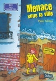 Fanny Gordon - Rue des Tempêtes Tome 1 : Menace sous la ville.