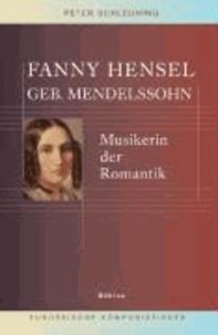 Fanny Hensel geb. Mendelssohn - Musikerin der Romantik.