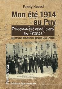 Fanny Hoessl - Mon été 1914 au Puy - Prisonnière cent jours en France.