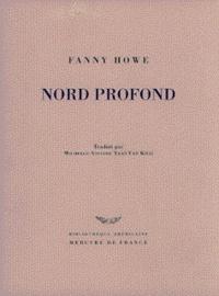 Fanny Howe - Nord profond.