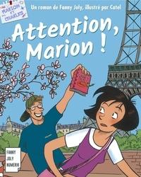 Fanny Joly et  Catel - Attention, Marion ! - Les aventures de Marion et de son frère Charles.