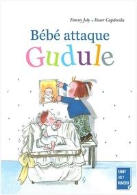 Fanny Joly - Bébé attaque Gudule - Un livre illustré pour les enfants de 3 à 8 ans.